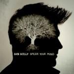 speak your mind - ian kelly